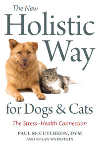 The New Holistic Way for Dogs & Cats
